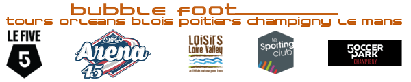 Bubble Foot Orleans - Bubble Foot Tours - bubble foot champigny -  - bubble foot tours - bubble foot orleans - laser game orleans - laser game tours